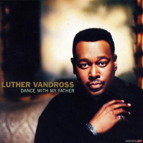 """Đĩa đơn """"Dance With My Father"""" của Luther Vandross."""