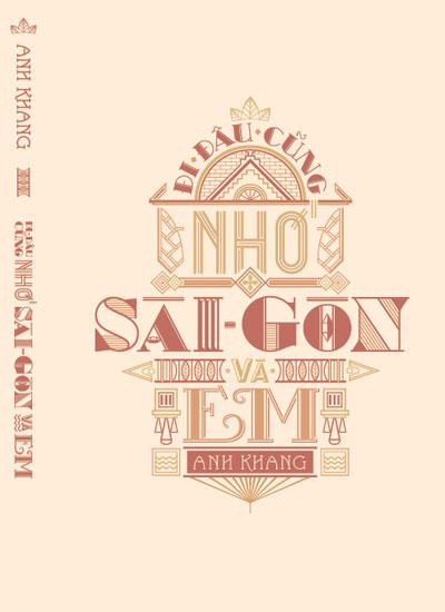 """Bìa sách """"Đi đâu cũng nhớ Sài Gòn và em""""."""