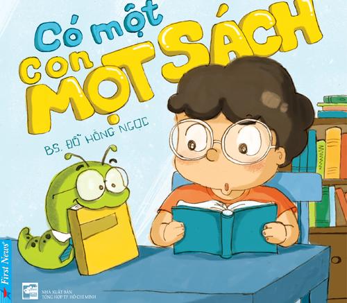 """Bìa cuốn """"Có một con mọt sách"""". Đây là sách mới dành cho thiếu nhi của bác sĩ Đỗ Hồng Ngọc."""
