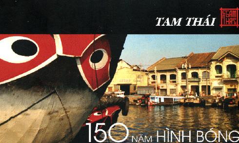 '150 năm hình bóng Sài Gòn' qua trang văn và ống kính Tam Thái