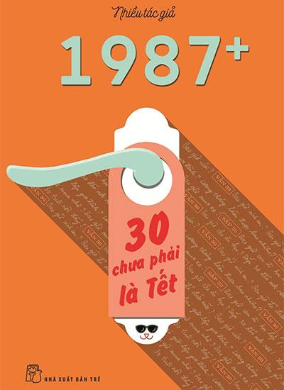 Bìa sách 1987+: 30 chưa phải là Tết.