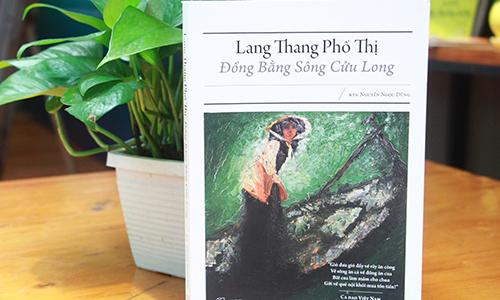 Kiến trúc sư ra mắt sách về Đồng bằng sông Cửu Long - Giải Trí